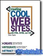 Creating Cool Web Sites with XHTML,  HTML, and CSS  автор Dave Taylor