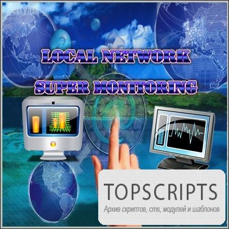 Local network super monitoring